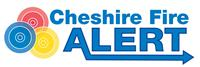 Cheshire Fire and Rescue Alert - this is a two way community messaging system, that allows you to receive alerts about major incidents and news in your area of Cheshire